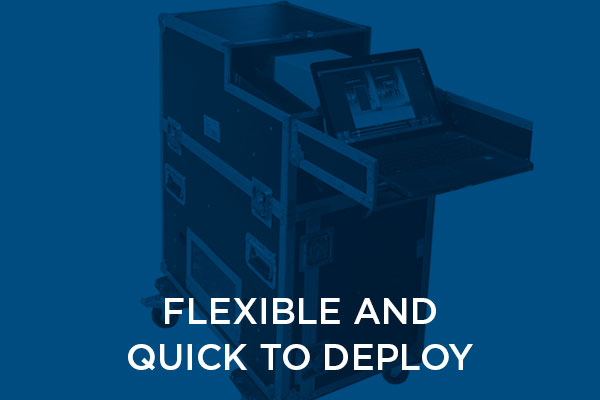 Flexible and quick to deploy
